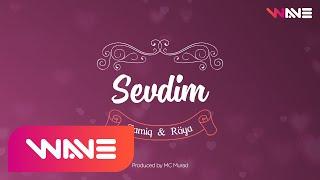 Zamiq və Röya — Sevdim (Audio)