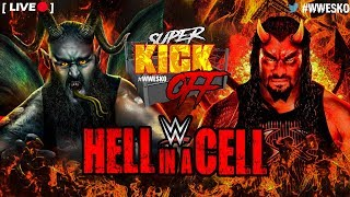 [LIVE] Super Kick Off - WWE Hell in a Cell 2018