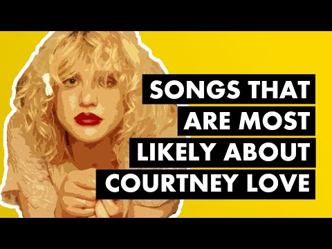 Songs That Are Most Likely About Courtney Love