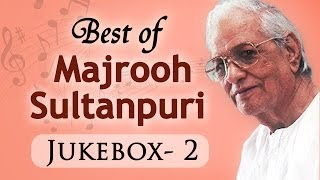 Best Of Majrooh Sultanpuri - Jukebox 2 - Evergreen Superhit Old Hindi Songs