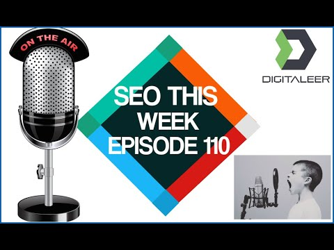 SEO This Week Episode 110 - Posts, Cloudflare, Expired Domain Hunting
