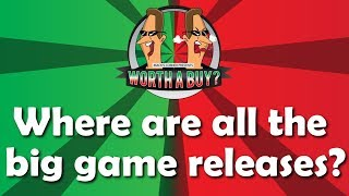 Where are the big games? - A gaming drought!