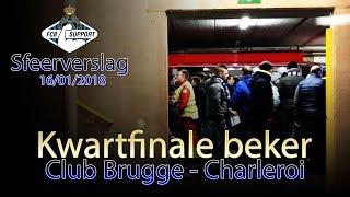 Club Brugge - Charleroi: ⚽️🏆 kwartfinale Croky Cup - sfeerverslag 16/01/2018
