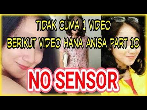 Hana Anisa Punya Video Lagi Kali Ini Yg Part 10 No Sensor
