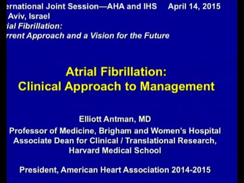 PL4 - Atrial Fibriilation: Clinical Approach to Management - Elliott M. Antman, Boston, MA, USA