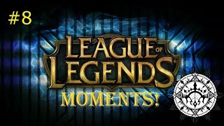 [League of Legends] Funny & Epic Moments #8