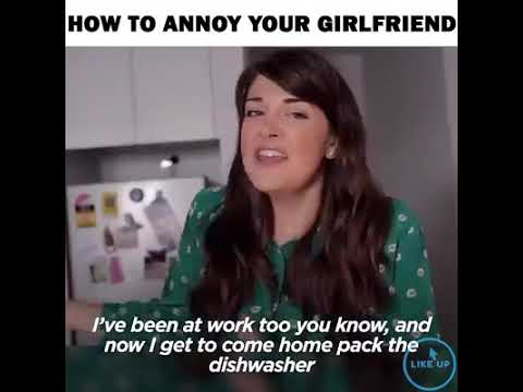 How to annoy your Girlfriend!!!