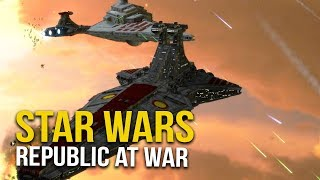 STAR WARS REPUBLIC AT WAR! Ep 21 - Go for the shipyards!