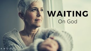 WAITING ON GOD | Trขst God Is Working - Inspirational & Motivational Video
