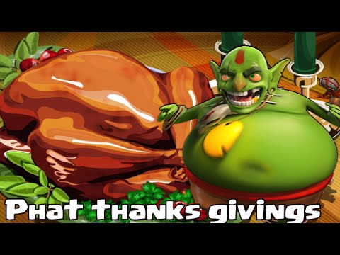 Clash of clans THANKS GIVING (Phat Raids)