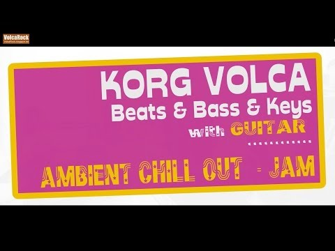 Korg Volca Guitar Live Session - Ambient Chill Lounge Jam (volca Beats Bass Keys Xbase09 Juno 60)
