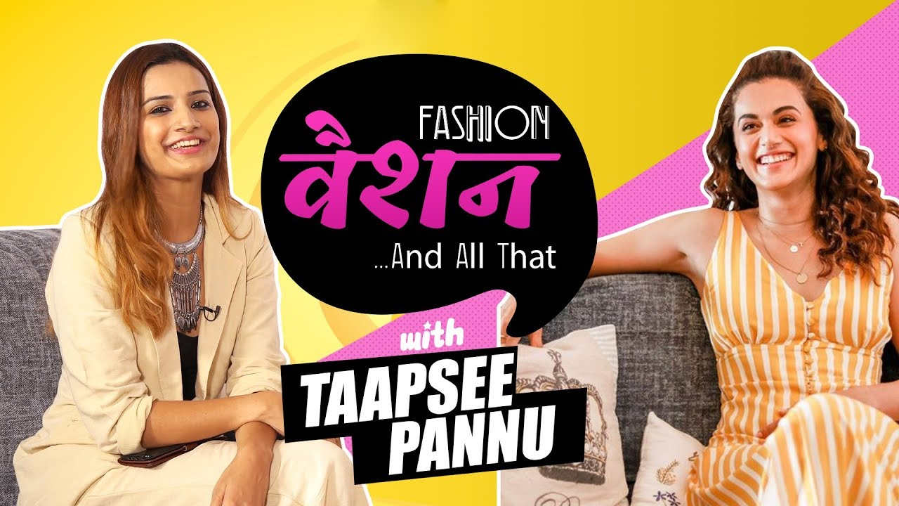 FASHION VASHION AND ALL THAT: Taapsee Pannu On Not Dressing For Her