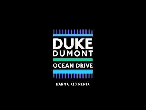 Duke Dumont - Ocean Drive (Karma Kid Remix)