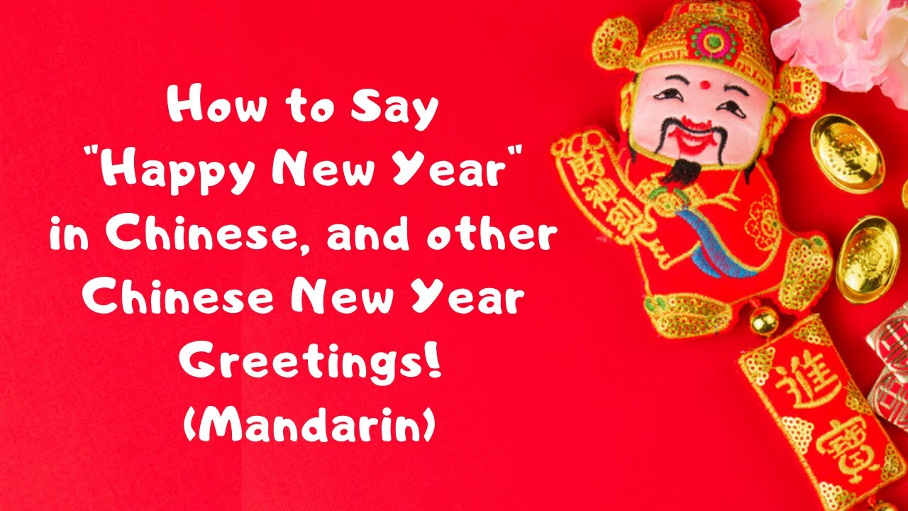 How To Say Happy New Year In Chinese Other Popular Lunar New Year Greetings