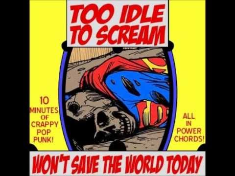 Too Idle To Scream - My Mind Has Broken Down