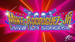 mike rodrguez jr nk8 la sonora atrevida audio en vivo