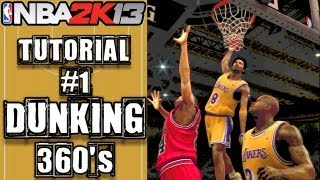 NBA 2K13 Ultimate Dunking Tutorial: How To do 360