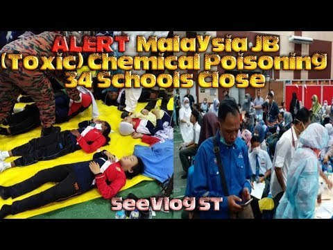 ALERT  Malaysia JB (Toxic) Chemical Poisoning  34 Schools Close SeeVlog ST
