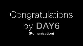 Video DAY6 - Congratulations (Romanized Lyrics) download MP3, 3GP, MP4, WEBM, AVI, FLV Januari 2018