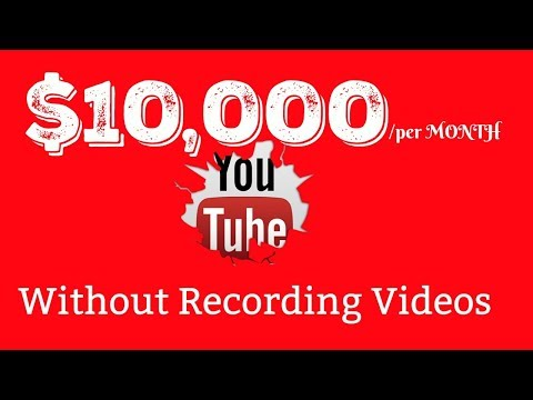 How To Make $10,000 A Month On Youtube Without Recording Videos