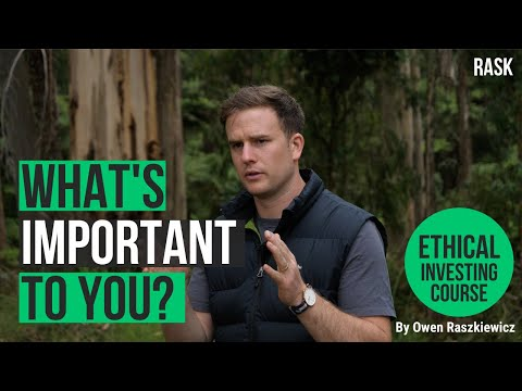 Ethical investing: knowing what's important to you   Rask's Ethical Investing Course