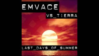 Emvace vs. Tierra - Last days of summer (2k9 Club mix)
