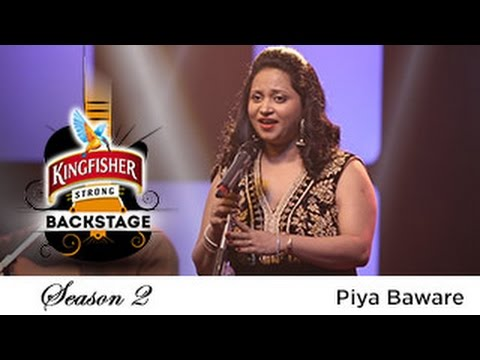 Piya Baware - Brishti Mahanta, Kingfisher Strong Backstage