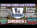 GAMEWEEK2 ☆ FOOTBALL CARDS & STICKERS ☆ TOPPS MATCH ATTAX PREMIER LEAGUE 2014-15 Trading Cards