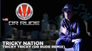 Tricky Nation - Tricky Tricky (Dr. Rude Remix)