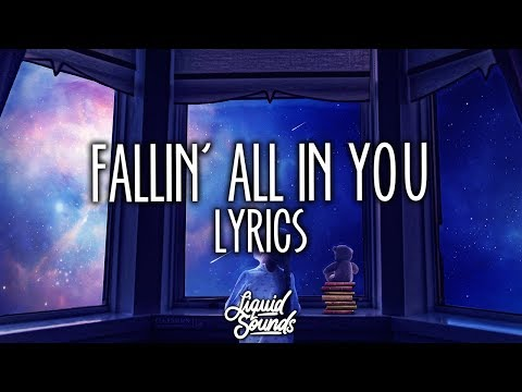 Shawn Mendes - Fallin' All In You (Lyrics / Lyric Video)