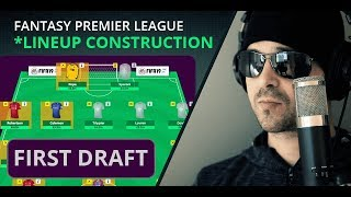 FIRST DRAFT Lineup Construction! Must Have Players FPL Formations