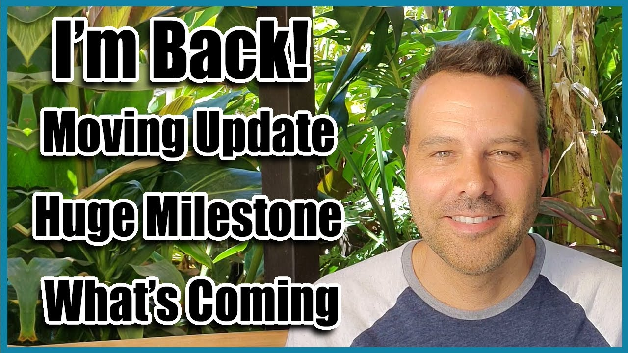 I'm Back! Moving Update, HUGE Milestone & What's Coming