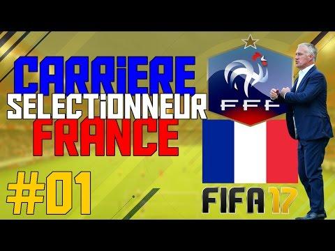 FIFA 17   Carrière Sélectionneur de la France #01 : DES DÉBUTS POUSSIFS !