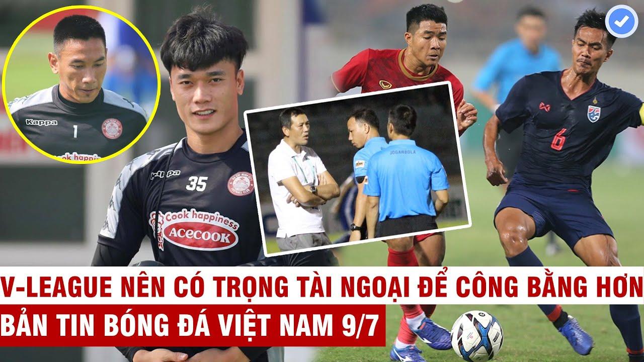VN Sports 9/7   Nóng Thanh Thắng chấn thương Tiến Dũng bắt chính?, Thái Lan vạch kế hoạch vượt VN