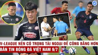 VN Sports 9/7 | Nóng Thanh Thắng chấn thương Tiến Dũng bắt chính?, Thái Lan vạch kế hoạch vượt VN