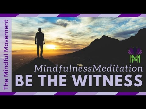 Mindful Meditation Practice to Observe the self, Be the Witness