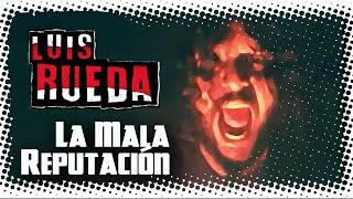 La Mala Reputación - Luis Rueda & el Feroz Tren Expreso