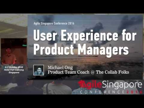 User Experience for Product Managers - Agile Singapore Conference 2016