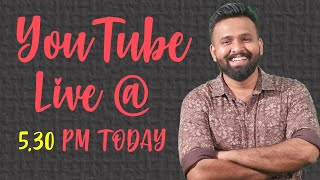 Youtube Live Today  5.30 Pm - Stay Tuned For Q Andamp A