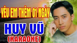 Huy Vũ - Yêu Em Thêm Một Ngày (Official Karaoke MV)