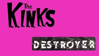 The Kinks - Destroyer, with lyrics