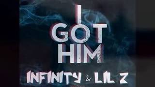 "Da Fella Nelson presents ""I Got Him"" Infinity & Lil Z"
