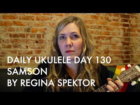 Samson ukulele cover (Regina Spektor) : Daily Ukulele DAY 130