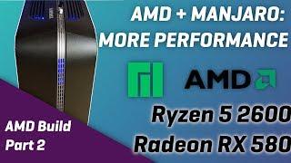 AMD ON MANJARO LINUX - Perfs on Ryzen 5, Radeon RX580