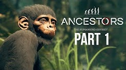 ANCESTORS THE HUMANKIND ODYSSEY Gameplay Walkthrough Part 1