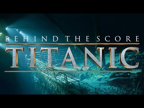 Behind the Score: James Horner's Titanic
