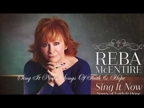 Reba McEntire  Sing It Now: Songs Of Faith & Hope
