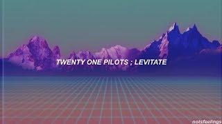 twenty one pilots ; levitate (sub. español/inglés)
