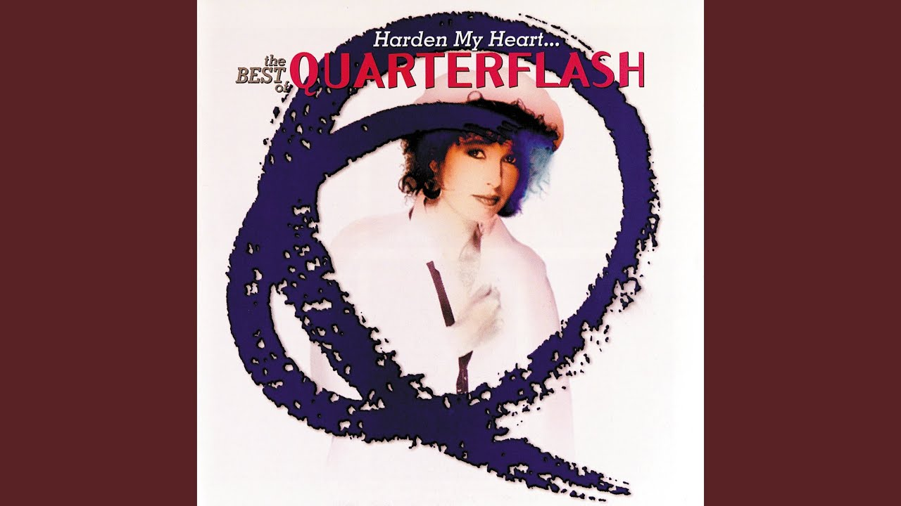 quarterflash harden my heart youtube
