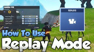 Fortnite Replay Mode Tutorial - How To Use Replay Mode! - Replay Mode Walkthrough